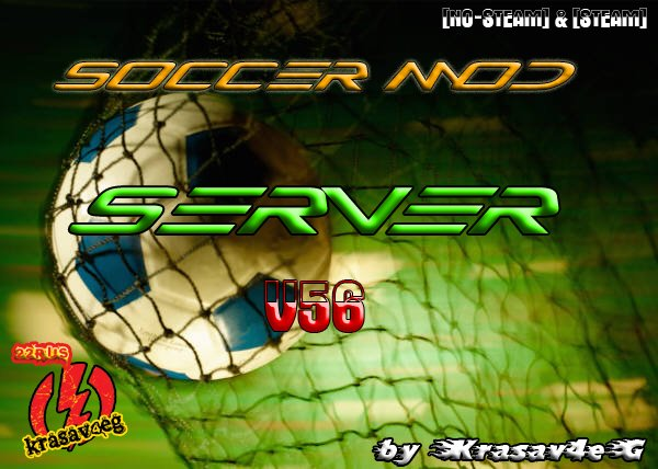 Готовый Soccer Mod Server v56 [NO-STEAM] & [STEAM] by Krasav4eG